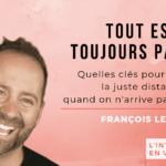 Tout est toujours parfait – Interview de François Lemay